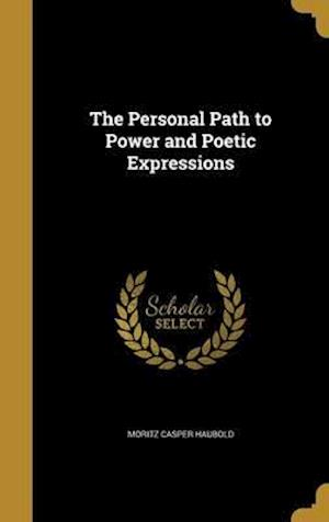 Bog, hardback The Personal Path to Power and Poetic Expressions af Moritz Casper Haubold