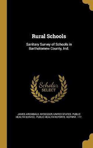 Bog, hardback Rural Schools af James Archibald Nydegger