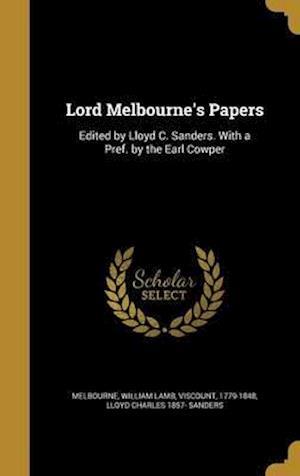 Bog, hardback Lord Melbourne's Papers af Lloyd Charles 1857- Sanders