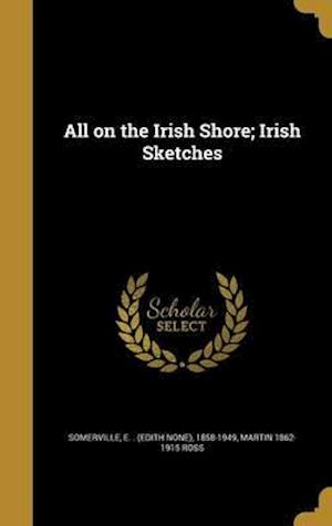 Bog, hardback All on the Irish Shore; Irish Sketches af Martin 1862-1915 Ross