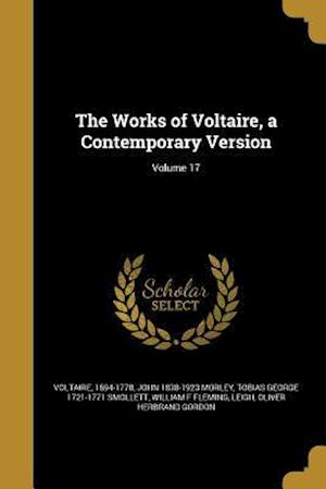 Bog, paperback The Works of Voltaire, a Contemporary Version; Volume 17 af John 1838-1923 Morley, Tobias George 1721-1771 Smollett