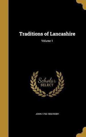 Bog, hardback Traditions of Lancashire; Volume 1 af John 1793-1850 Roby