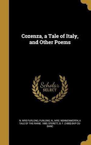 Bog, hardback Cozenza, a Tale of Italy, and Other Poems af N. Mrs Furlong