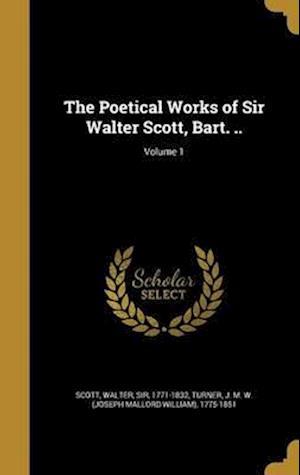 Bog, hardback The Poetical Works of Sir Walter Scott, Bart. ..; Volume 1