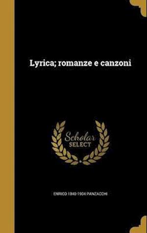 Bog, hardback Lyrica; Romanze E Canzoni af Enrico 1840-1904 Panzacchi