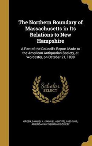 Bog, hardback The Northern Boundary of Massachusetts in Its Relations to New Hampshire