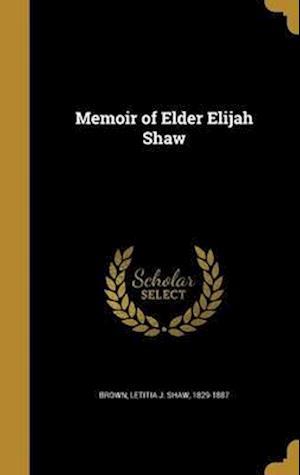 Bog, hardback Memoir of Elder Elijah Shaw