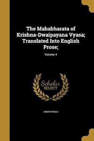 Bog, paperback The Mahabharata of Krishna-Dwaipayana Vyasa; Translated Into English Prose;; Volume 4