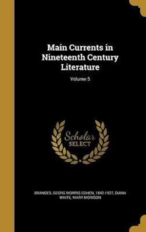 Bog, hardback Main Currents in Nineteenth Century Literature; Volume 5 af Mary Morison, Diana White