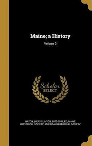 Bog, hardback Maine; A History; Volume 2