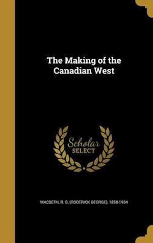 Bog, hardback The Making of the Canadian West