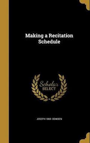 Making a Recitation Schedule af Joseph 1869- Bowden