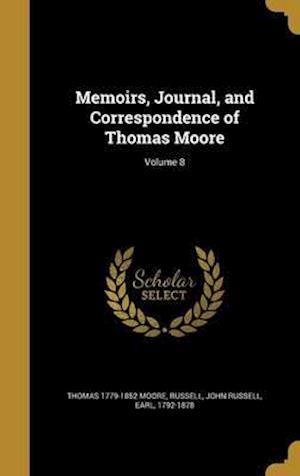 Bog, hardback Memoirs, Journal, and Correspondence of Thomas Moore; Volume 8 af Thomas 1779-1852 Moore