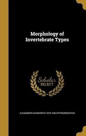 Bog, hardback Morphology of Invertebrate Types af Alexander Ivanovitch 1875 Petrunkevitch