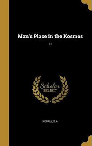 Bog, hardback Man's Place in the Kosmos ..