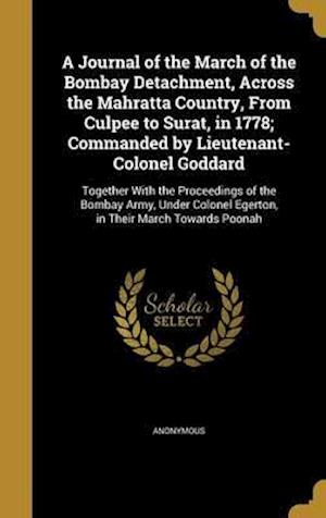 Bog, hardback A   Journal of the March of the Bombay Detachment, Across the Mahratta Country, from Culpee to Surat, in 1778; Commanded by Lieutenant-Colonel Goddard