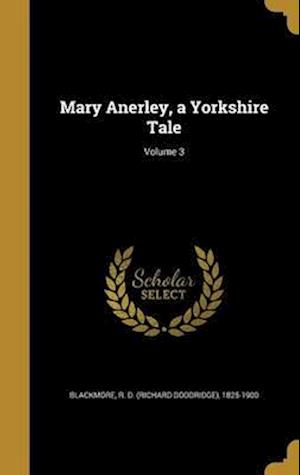 Bog, hardback Mary Anerley, a Yorkshire Tale; Volume 3