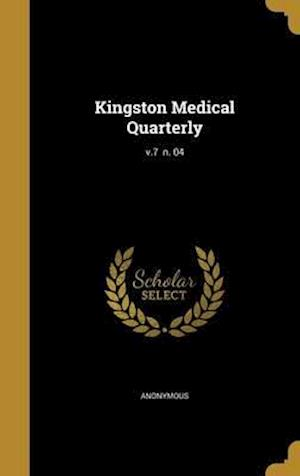 Bog, hardback Kingston Medical Quarterly; V.7 N. 04