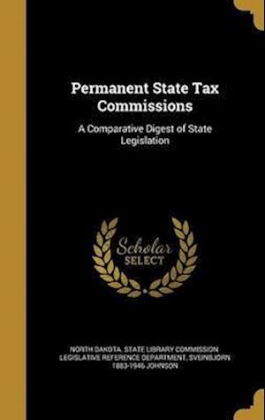 Bog, hardback Permanent State Tax Commissions af Sveinbjorn 1883-1946 Johnson