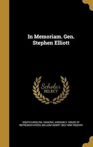 Bog, hardback In Memoriam. Gen. Stephen Elliott af William Henry 1822-1898 Trescot