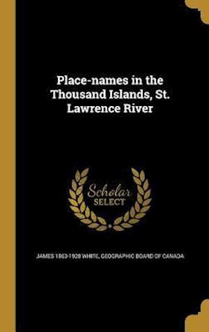 Bog, hardback Place-Names in the Thousand Islands, St. Lawrence River af James 1863-1928 White