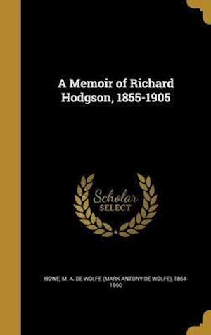 Bog, hardback A Memoir of Richard Hodgson, 1855-1905