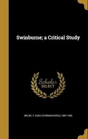 Bog, hardback Swinburne; A Critical Study