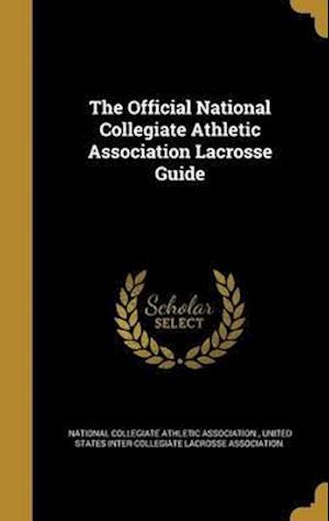 Bog, hardback The Official National Collegiate Athletic Association Lacrosse Guide