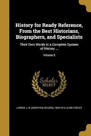 Bog, paperback History for Ready Reference, from the Best Historians, Biographers, and Specialists af Alan C. Reiley