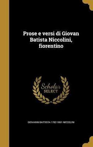 Prose E Versi Di Giovan Batista Niccolini, Fiorentino af Giovanni Battista 1782-1861 Niccolini