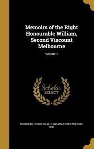 Bog, hardback Memoirs of the Right Honourable William, Second Viscount Melbourne; Volume 1