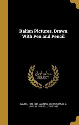 Italian Pictures, Drawn with Pen and Pencil af Samuel 1822-1881 Manning