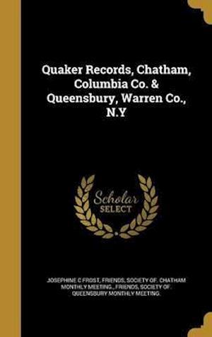 Bog, hardback Quaker Records, Chatham, Columbia Co. & Queensbury, Warren Co., N.y af Josephine C. Frost