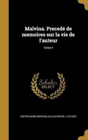 Bog, hardback Malvina. Precede de Memoires Sur La Vie de L'Auteur; Tome 4