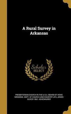 Bog, hardback A Rural Survey in Arkansas af James Oliver 1861- Ashenhurst