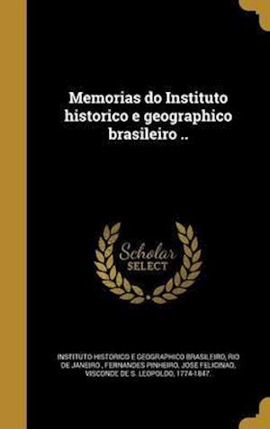 Bog, hardback Memorias Do Instituto Historico E Geographico Brasileiro ..