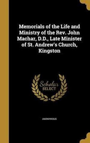 Bog, hardback Memorials of the Life and Ministry of the REV. John Machar, D.D., Late Minister of St. Andrew's Church, Kingston