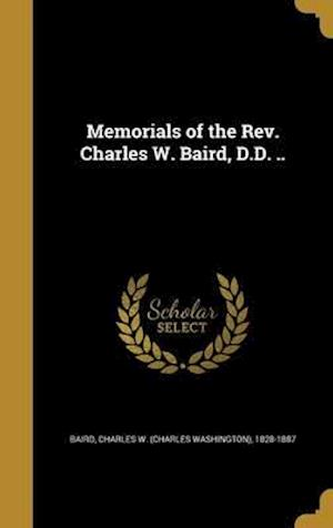 Bog, hardback Memorials of the REV. Charles W. Baird, D.D. ..
