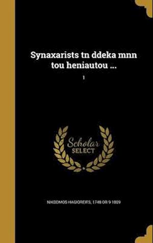 Bog, hardback Synaxarists TN Ddeka Mnn Tou Heniautou ...; 1