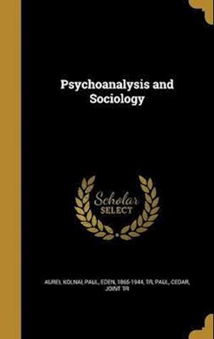 Bog, hardback Psychoanalysis and Sociology af Aurel Kolnai