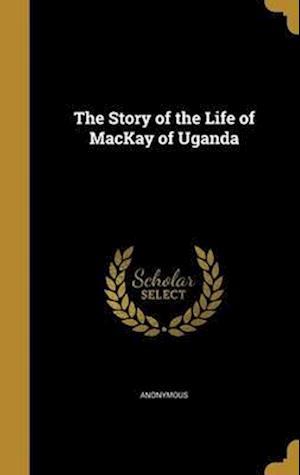 Bog, hardback The Story of the Life of MacKay of Uganda