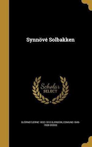 Bog, hardback Synnove Solbakken af Bjornstjerne 1832-1910 Bjrnson, Edmund 1849-1928 Gosse