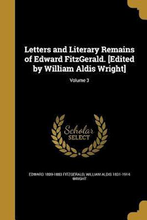 Bog, paperback Letters and Literary Remains of Edward Fitzgerald. [Edited by William Aldis Wright]; Volume 3 af Edward 1809-1883 Fitzgerald, William Aldis 1831-1914 Wright