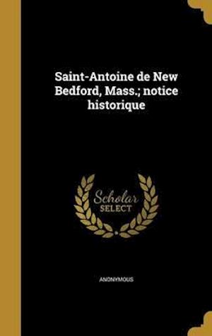 Bog, hardback Saint-Antoine de New Bedford, Mass.; Notice Historique