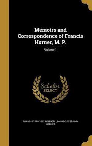 Bog, hardback Memoirs and Correspondence of Francis Horner, M. P.; Volume 1 af Leonard 1785-1864 Horner, Francis 1778-1817 Horner