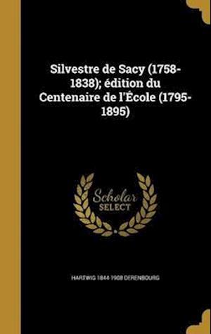 Bog, hardback Silvestre de Sacy (1758-1838); Edition Du Centenaire de L'Ecole (1795-1895) af Hartwig 1844-1908 Derenbourg