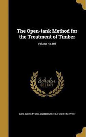 Bog, hardback The Open-Tank Method for the Treatment of Timber; Volume No.101 af Carl G. Crawford
