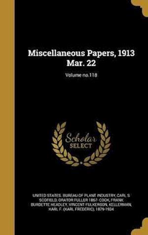 Bog, hardback Miscellaneous Papers, 1913 Mar. 22; Volume No.118 af Carl S. Scofield, Orator Fuller 1867- Cook