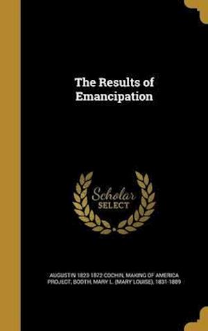 Bog, hardback The Results of Emancipation af Augustin 1823-1872 Cochin