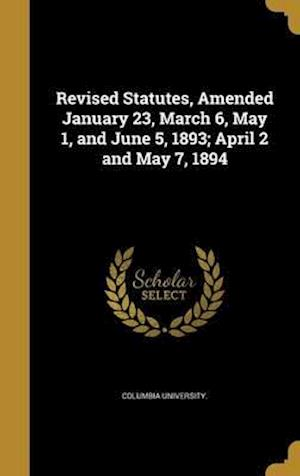 Bog, hardback Revised Statutes, Amended January 23, March 6, May 1, and June 5, 1893; April 2 and May 7, 1894